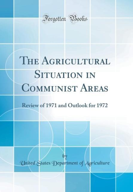 The Agricultural Situation in Communist Areas als Buch von United States Department Of Agriculture - Forgotten Books