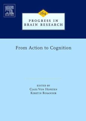 From Action to Cognition - Von Hofsten, Claes / Rosander, Kerstin