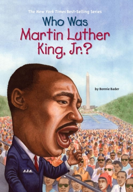 Who Was Martin Luther King, Jr.? - Bonnie Bader