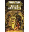 Cook Glen : Bitter Gold Hearts - Glen Cook