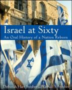 Israel at Sixty: An Oral History of a Nation Reborn