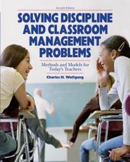 Solving Discipline and Classroom Management Problems - Charles H. Wolfgang