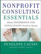 Nonprofit Consulting Essentials: What Nonprofits and Consultants Need to Know - Cagney, Penelope / Alliance for Nonprofit Management / Lastalliance for Nonprofit Management