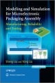 Modeling and Simulation for Packaging Assembly: Manufacture, Reliability and Testing