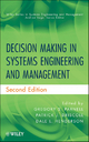 Decision Making in Systems Engineering and Management - Gregory S. Parnell; Patrick J. Driscoll; Dale L. Henderson