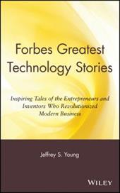Forbes Greatest Technology Stories - Young, Jeffrey S. / Karlgaard, Richard P. / Forbes, Timothy C.