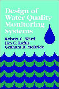 Design of Water Quality Monitoring Systems - Robert C. Ward