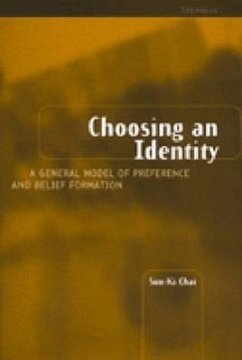 Choosing an Identity: A General Model of Preference and Belief Formation - Chai, Sun-Ki