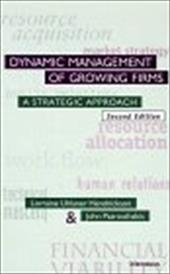 Dynamic Management of Growing Firms: A Strategic Approach - Hendrickson, Lorraine Uhlaner / Uhlaner, Lorraine / Psarouthakis, John