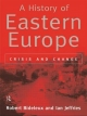 A History of Eastern Europe - Robert Bideleux; Ian Jeffries