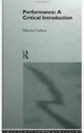 Performance: A Critical Introduction - Carlson, Marvin A.