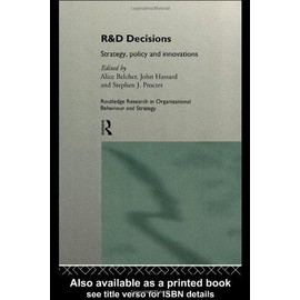 R & D Decisions: Strategy Policy And Innovations - Alice Belcher