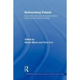 Reinventing Poland: Economic and Political Transformation and Evolving National Identity - Terry Cox