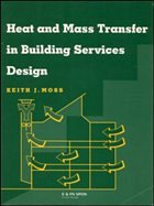 Heat and Mass Transfer in Building Services Design - Moss, Keith
