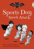 The Fang Family: Sports Day Snack Attack (Gold A)