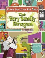 Pete's Peculiar Pet Shop: The Very Smelly Dragon (Gold A)