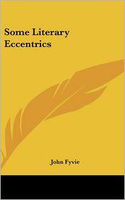 Some Literary Eccentrics - John Fyvie
