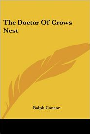 Doctor of Crows Nest - Ralph Connor