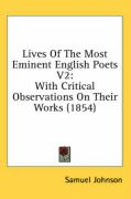Lives of the Most Eminent English Poets V2: With Critical Observations on Their Works (1854)
