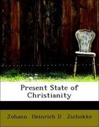 Heinrich D. Zschokke, Johann: Present State of Christianity