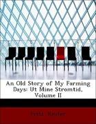 Reuter, Fritz: An Old Story of My Farming Days: Ut Mine Stromtid, Volume II