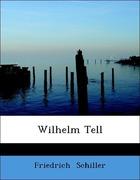 Schiller, Friedrich: Wilhelm Tell