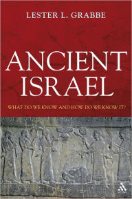 Ancient Israel: What Do We Know and How Do We Know It? - Lester L. Grabbe
