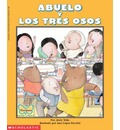 Abuelo y Los Tres Osos / Abuelo and the Three Bears: Spanish / English - J. Tello