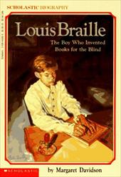 Louis Braille: The Boy Who Invented Books for the Blind - Davidson, Margaret / Compere, Janet