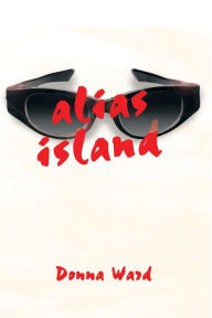 Alias Island Donna Ward Author