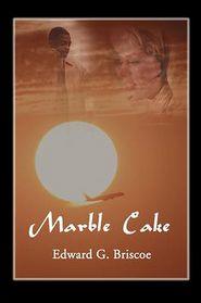 Marble Cake - Edward G. Briscoe