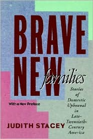 Brave New Families - Judith Stacey