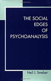 The Social Edges of Psychoanalysis - Smelser, Neil J.