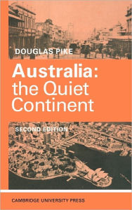 Australia: The Quiet Continent - Douglas Pike