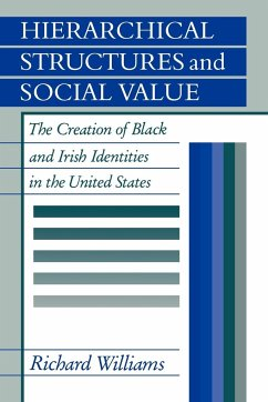 Hierarchical Structures and Social Value: The Creation of Black and Irish Identities in the United States - Williams, Richard