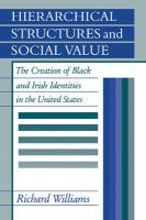 Hierarchical Structures and Social Value: The Creation of Black and Irish Identities in the United States