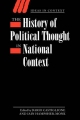 The History of Political Thought in National Context - Dario Castiglione; Iain Hampsher-Monk