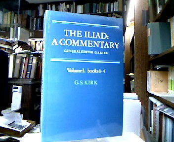 The Iliad : A Commentary Volume 1: Books 1-4. - Homer and G. S. [General Ed.] Kirk.