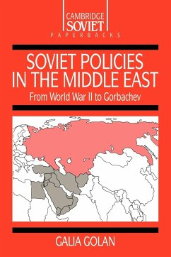 Soviet Policies in the Middle East: From World War Two to Gorbachev - Golan, Galia Galia, Golan