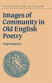 Images of Community in Old English Poetry - Magennis, Hugh / Keynes, Simon / Orchard, Andy