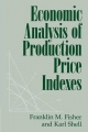 Economic Analysis of Production Price Indexes - Franklin M. Fisher; Karl Shell