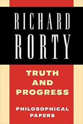 Truth and Progress: Philosophical Papers - Rorty, Richard