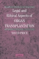 Legal and Ethical Aspects of Organ Transplantation - David Price