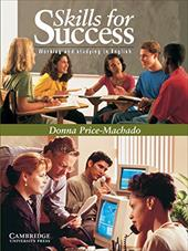 Skills for Success Student's Book: Working and Studying in English - Price-Machado, Donna / Machado, Donna P.