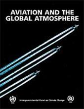 Aviation and the Global Atmosphere: A Special Report of the Intergovernmental Panel on Climate Change - Penner, Joyce / Griggs, David / Lister, David