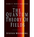 The The Quantum Theory of Fields: Volume 2, Modern Applications: The Quantum Theory of Fields: Volume 2, Modern Applications Modern Applications v. 2 - Steven Weinberg