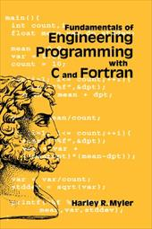 Fundamentals of Engineering Programming with C and FORTRAN - Myler, Harley R.
