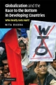Globalization and the Race to the Bottom in Developing Countries - Nita Rudra