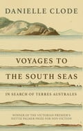 Voyages to the South Seas - Danielle Clode