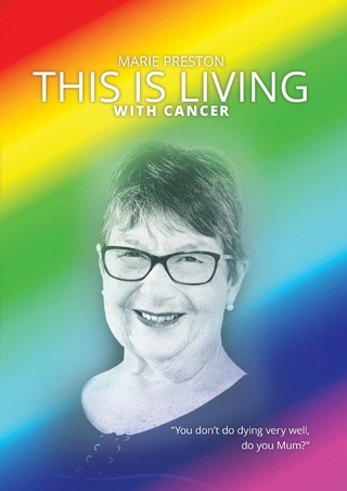 This Is Living With Cancer - Marie E Preston; Rob Adams